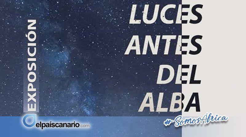 """1 AGOSTO. Exposición """"Luces antes del alba"""" en el Centro Municipal de Cultura de Arucas"""