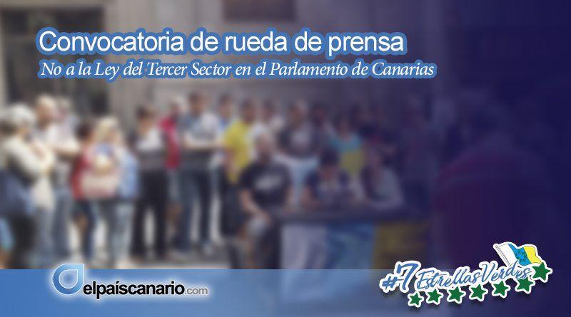 """Convocatoria de rueda de prensa: """"Colectivos, plataformas y partidos  decimos no a la Ley del Tercer Sector en el Parlamento de Canarias"""""""