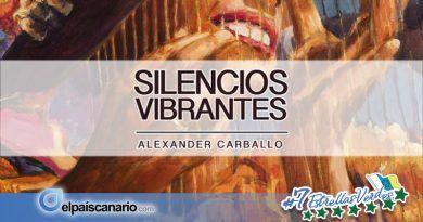 """17 DICIEMBRE. """"Silencios Vibrantes"""" de Alexander Carballo en Los Silos"""