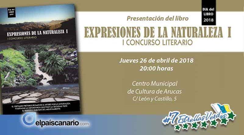 """26 ABRIL. El libro """"EXPRESIONES DE LA NATURALEZA I"""" se presenta en Arucas"""