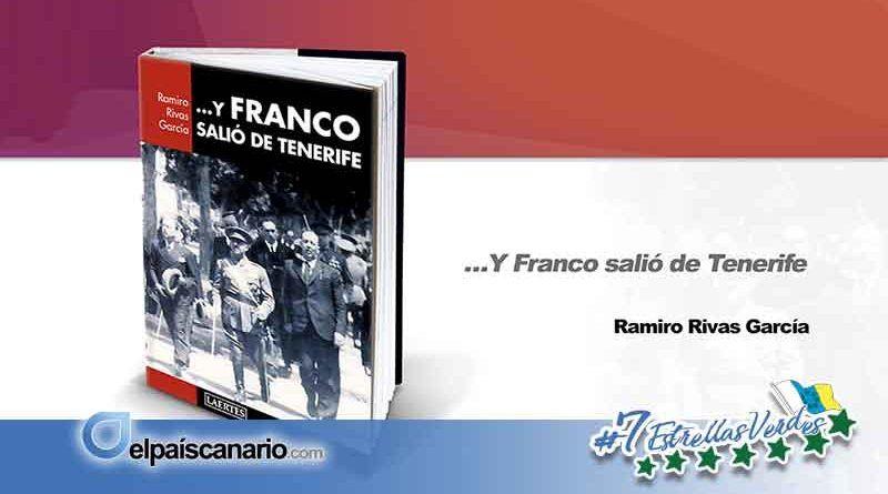 """""""…Y Franco salió de Tenerife"""" del historiador Ramiro Rivas García llega a las librerías"""
