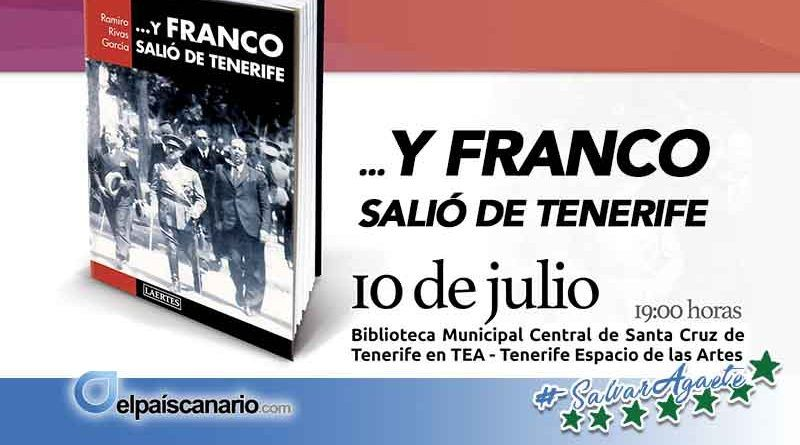 """""""…Y Franco salió de Tenerife"""" se presenta el 10 de julio en el TEA"""