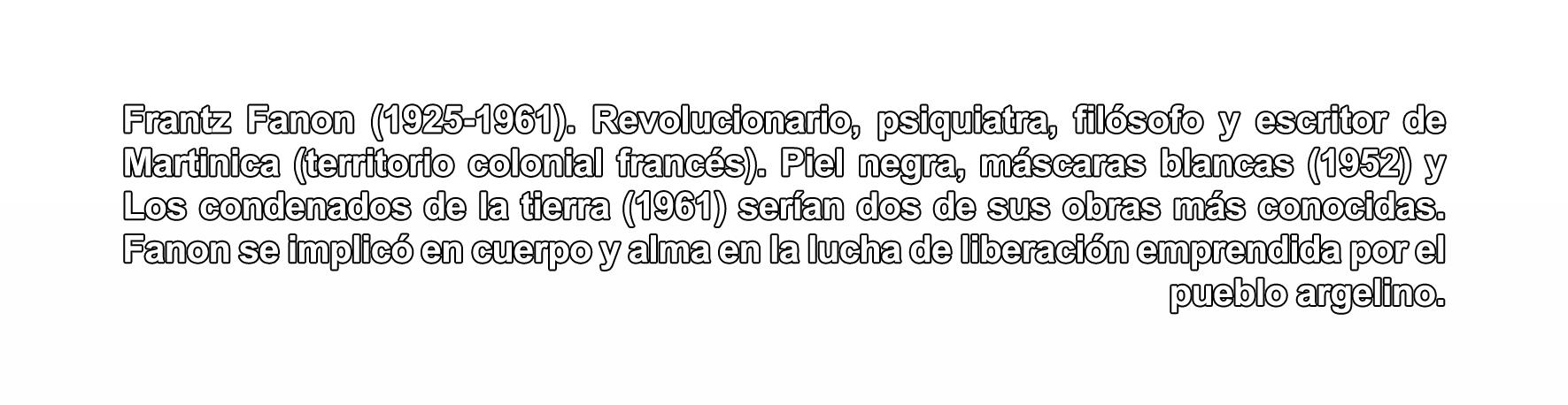 Frantz Fanon (1925-1961). Revolucionario.  epc