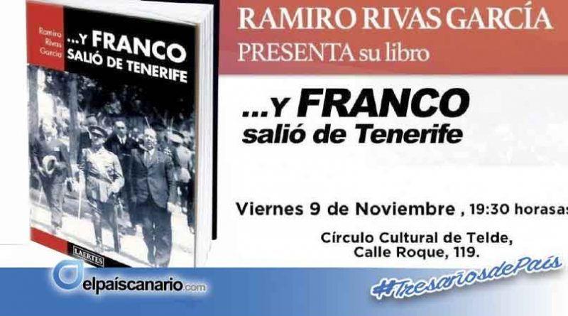 """9 NOVIEMBRE. Ramiro Rivas presenta """"…Y Franco salió de Tenerife"""" en Telde"""