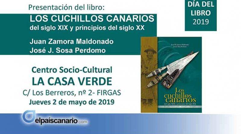 """2 MAYO. Se presenta en Firgas el libro """"Los cuchillos canarios del siglo XIX y principios del siglo XX"""" de Juan Zamora y José J. Sosa"""