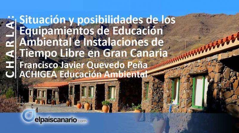 """6 JUNIO. Francisco Javier Quevedo hablará en Firgas de la """"Situación y posibilidades de los equipamiento de educación ambiental en Gran Canaria"""""""