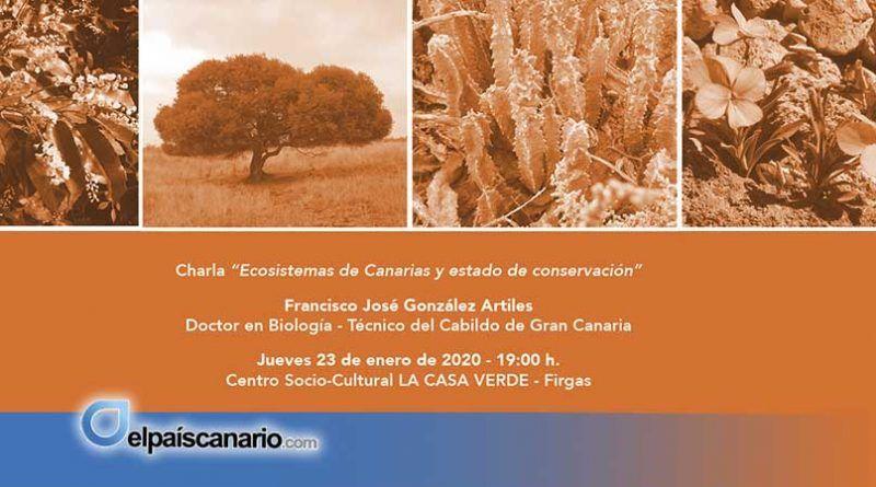 23 ENERO. El biólogo Francisco González Artiles hablará sobre ecosistemas de Canarias y su estado de conservación, en La Casa Verde de Firgas