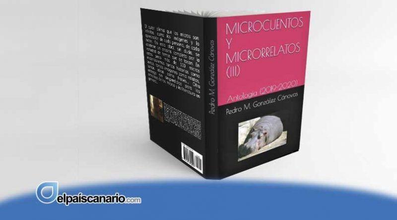 """Nuevo libro de Pedro González Cánovas: """"Microcuentos y microrrelatos III"""""""