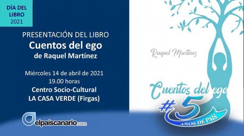 """El 14 de abril se presenta en Firgas el libro """"Cuentos del ego"""" de Raquel Martínez"""